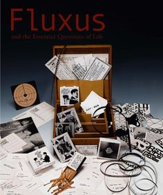 Fluxus and the Essential Questions of Life by Jacquelynn Baas