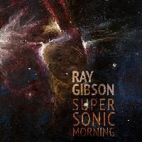 Supersonic Morning von Ray Gibson (Itchy Pig Records)