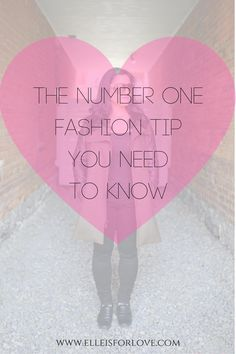Fashion is all around us and it can be overwhelming. Find out the ONLY fashion tip you will ever need to know!  www.elleisforlove.com You Loving You