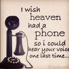 Wish I could remember my grandpa's voice....miss my grandma's a lot too....