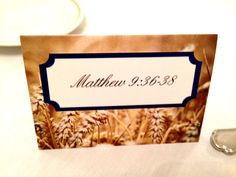 """Scripture card for the Mathena Luncheon.  """"Seeing the people, He felt compassion for them, because they were distressed and dispirited like sheep without a shepherd. Then He said to His disciples, """"The harvest is plentiful, but the workers are few. Therefore beseech the Lord of the harvest to send out workers into His harvest."""""""" Matthew 9:36-38"""
