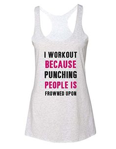 I Workout Because Punching People Is Frowned Upon - funny workout tank top - Super Soft Tri-Blend Racerback Tank for Women (Large, Heather White)