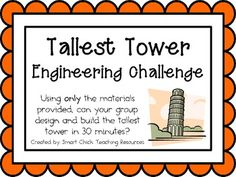 Tallest Tower: Engineering Challenge Project ~ Great STEM Activity! Using only the materials provided, can your group design and build the tallest tower in 30 minutes? $