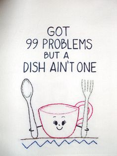 The new and improved 99 Problems tea towel! My new designs combine screen-printing and hand-embroidery to help me craft your order at lightening