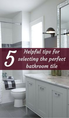 5 Helpful Tips For Selecting The Perfect Bathroom Tile