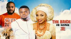 The Bride Is Mine 2 - Latest Nigerian Nollywood movie