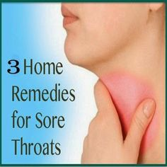 Top Three Home Remedies for Sore Throat
