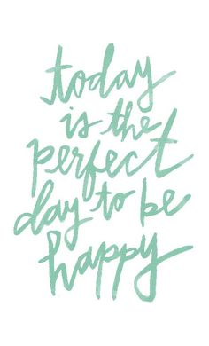 Today is the Perfect Day To Be Happy - printable quote 8x10 / happy mint nursery art print / positive print for kid's room / watercolor