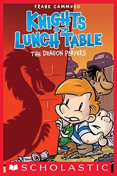 Knights of the Lunch Table #2: The Dragon Players by Fran...