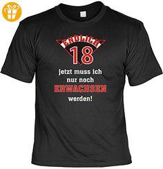 Geburtstag Sprüche Tshirt Endlich 18 - jetzt muss ich nur noch erwachsen werden! . schwarz - Shirts zum 18 geburtstag (*Partner-Link)