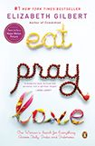 Eat. Pray. Love. One of my book favs...