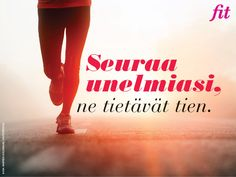 Seuraa unelmiasi! #tsemppi #fitpiration #motivaatio #fitlehti