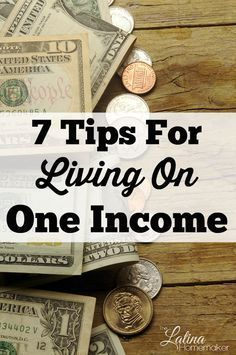Tips on how to live on one income!