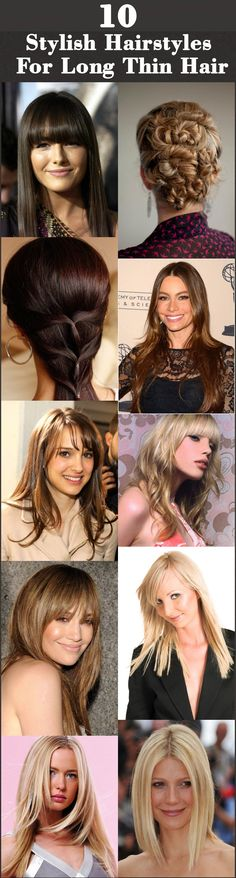 Hairstyles For Long Thin Hair: Changing your style and making a few 'different' cuts here and there might actually give your hair.
