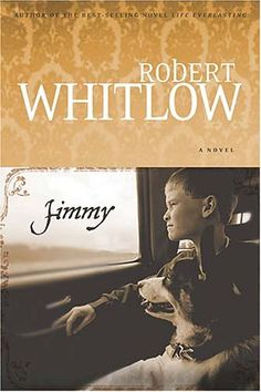 Jimmy by Robert Whitlow..... just finished this..... wow.... bawling my eyes out