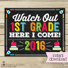 Watch Out 1st Grade Here I Come Sign - First Day of Kindergarten Sign Printable - Graduation Sign - Chalkboard Sign Instant Download