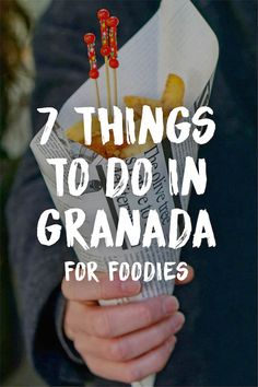 Live (And Eat!) Like a Local With These Top Things To Do in Granada For Foodies