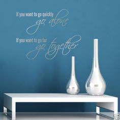 If-You-Want-To-Go-Quickly-Wall-Quote-Quote-Wall-Sticker