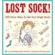 200 Clever Ways to Use Your Single Socks Cynthia Copeland ed 2008 isbn - Author - Condition - Used: Very Good Copyright - 2008