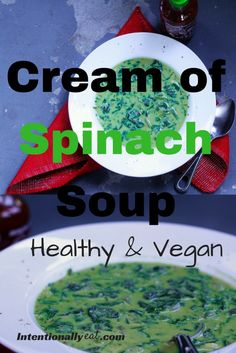 Cream of Spinach Soup - Intentionally Eat