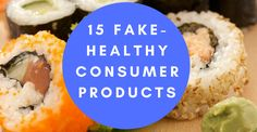"""From bottled water to anti-bacterial soaps, don't fall for """"health"""" products that aren't especially good for you."""