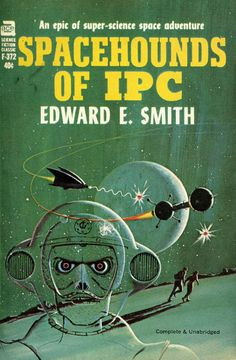 Spacehounds of IPC - Edward E. Smith cover by Ed Valigursky