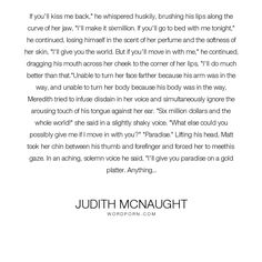 """Judith McNaught - """"If you'll kiss me back,"""" he whispered huskily, brushing his lips along the curve..."""". love"""