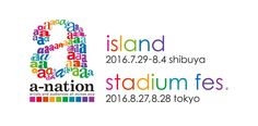 Nakuro's Blog: 「a-nation island & stadium fes.2016 powered by dTV...