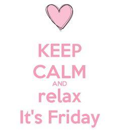 Manten la calma y relajate. Es viernes