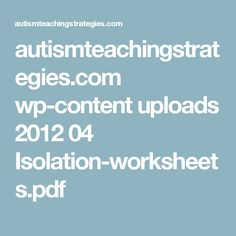 autismteachingstrategies.com wp-content uploads 2012 04 Isolation-worksheets.pdf
