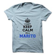 I cant keep calm Im a MARITO - #diy gift #gift for guys. SAVE => https://www.sunfrog.com/Names/I-cant-keep-calm-Im-a-MARITO.html?60505