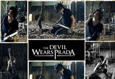 The Devil Wears Prada  One of the first Hardcore bands I ever listen too. I kinda owe my taste in music to them, although I don't listen to them much anymore.