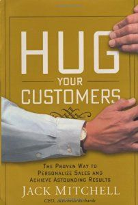 Hug Your Customers: The Proven Way to Personalize Sales and Achieve Astounding Results (By Jack Mitchell)Hug Your Customers: The Proven Way to Personalize Sales and Achieve Astounding Results. A great book describing customer service.