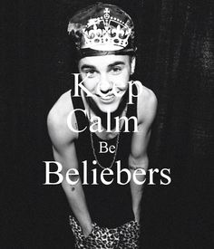 KEEP CALM Be BELIEBERS