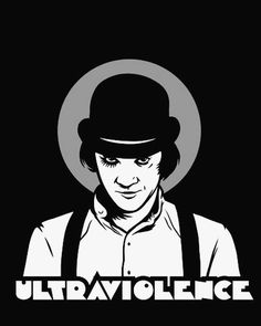 Ultraviolence. From the 1971 Stanley Kubrick film 'A Clockwork Orange' featuring…