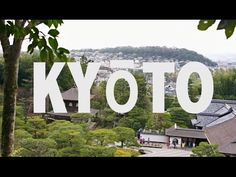 JAPAN IS AWESOME -- KYōTO - YouTube