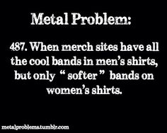 That's why I buy men shirts on merch sites (or in shops)