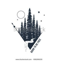 """Hand drawn inspirational badge with textured forest vector illustration and """"Born to be free"""" lettering."""