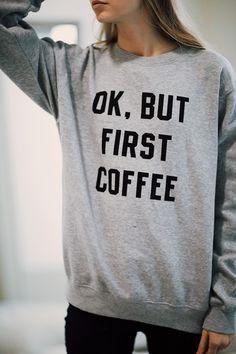 Brandy ♥ Melville | Erica But First Coffee Sweatshirt - Graphics