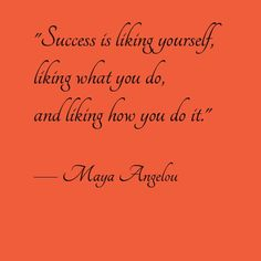 Be Your Own Measure of Success