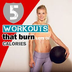 5 Workouts That Burn Lots of Calories