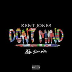 Don't Mind, a song by Kent Jones on Spotify