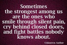 The Strongest Among Us Are The Ones Who Smile Through Silent Pain?ref=pinp nn Sometimes the strongest among us are the ones who smile through silent pain, cry behind closed doors, and fight battles nobody knows about. Mentally strong people have healthy habits. They manage their emotions, thoughts, and behaviors in ways that set them up for success in life. Check out...