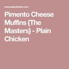 Pimento Cheese Muffins {The Masters} - Plain Chicken