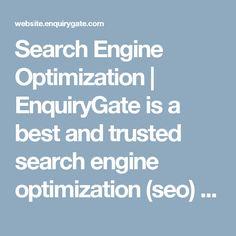 Search Engine Optimization | EnquiryGate is a best and trusted search engine optimization (seo) company in New Delhi, Delhi, India