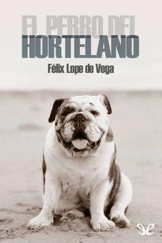 El perro del hortelano - http://descargarepubgratis.com/book/el-perro-del-hortelano/ #epub #books #libros
