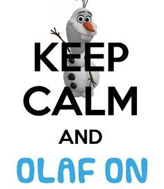 Keep calm and Olaf on