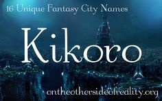 On the Other Side of Reality: 16 Unique Fantasy City Names Fantasy Kingdom Names, Fantasy City Names, Fantasy Books, Name Writing, Blog Writing, Writing A Book, Writing Help, Creative Writing, Writing Prompts