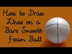 Drawing Lines on a Bare Smooth Foam Ball - YouTube
