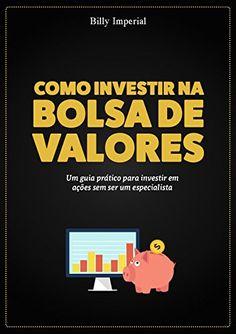efecf03ca Como Investir na Bolsa de Valores: Um guia prático para investir em ações  sem ser